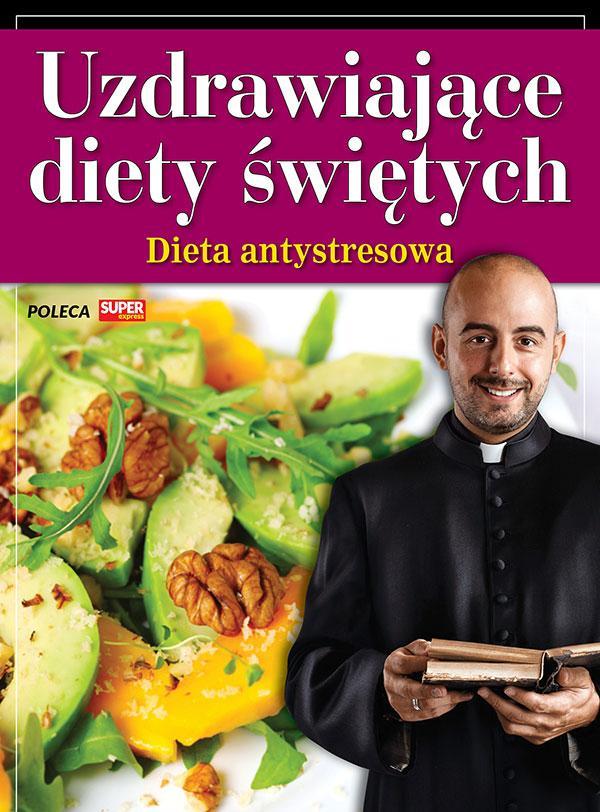 Uzdrawiające diety świętych - Dieta antystresowa