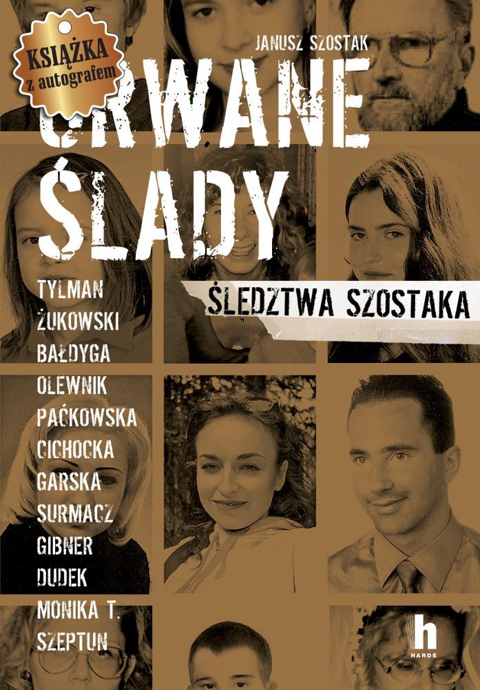 Urwane ślady. Janusz Szostak (Autograf Autora)